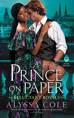 A Prince on Paper: Reluctant Royals  Alyssa Cole