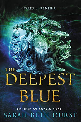 The Deepest Blue: Tales of Renthia Sarah Beth Durst