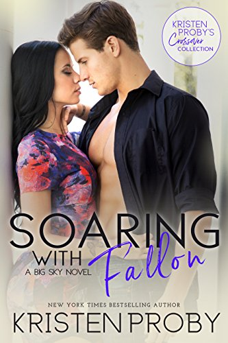 Soaring with Fallon: A Big Sky Novel Kristen Proby