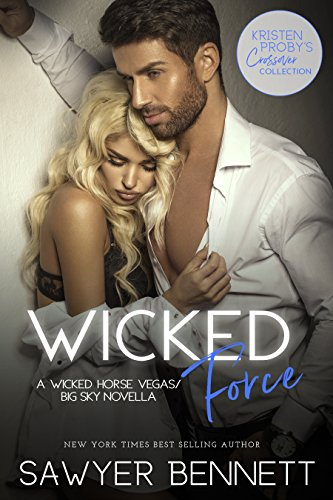Wicked Force: A Wicked Horse Vegas/Big Sky Novella  Sawyer Bennett