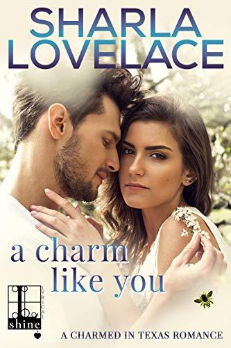 A Charm Like You (Charmed in Texas #5) Sharla Lovelace