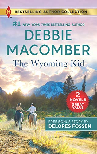 The Wyoming Kid & The Horseman's Son: A 2-in-1 Collection  Debbie Macomber and Delores Fossen