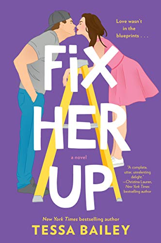 Fix Her Up: A Novel  Tessa Bailey