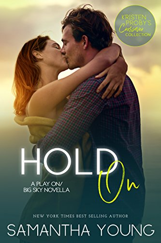 Hold On: A Play On/Big Sky Novella  Samantha Young