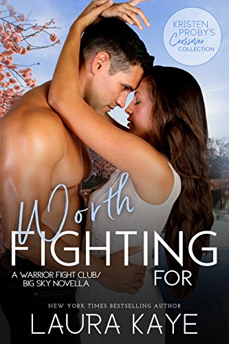 Worth Fighting For: A Warrior Fight Club/Big Sky Novella  Laura Kaye
