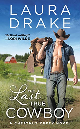 The Last True Cowboy Laura Drake
