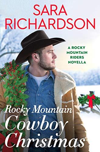 Rocky Mountain Cowboy Christmas Sara Richardson