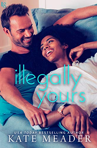 Illegally Yours (Laws of Attraction) Kate Meader