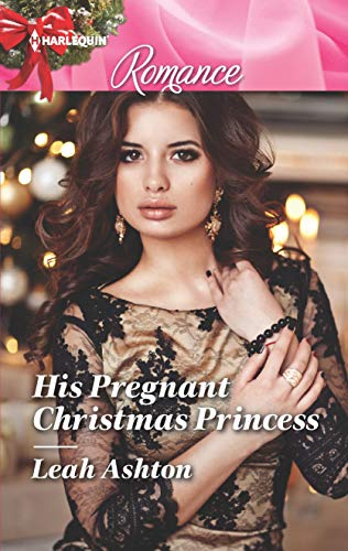 His Pregnant Christmas Princess Leah Ashton