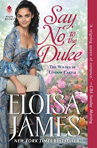 Say No to the Duke: The Wildes of Lindow Castle  Eloisa James