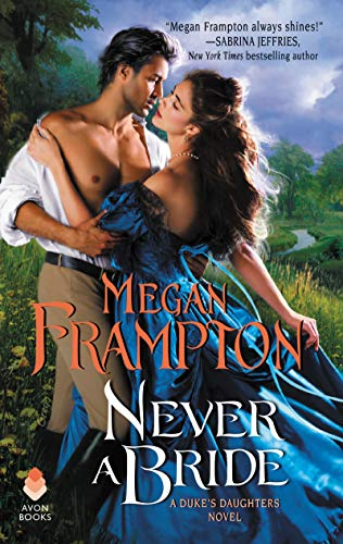 Never a Bride: A Duke's Daughters Novel Megan Frampton