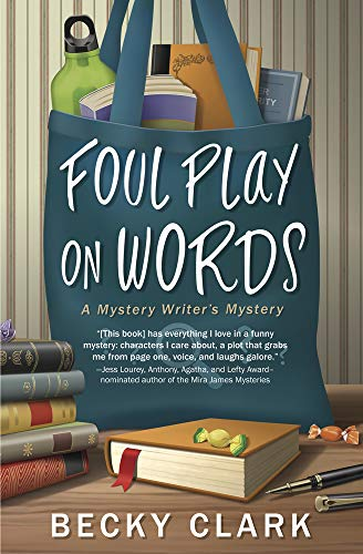 Foul Play on Words (A Mystery Writer's Mystery Book 2)  Becky Clark