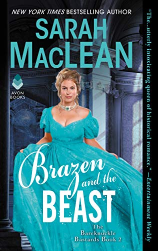 Brazen and the Beast: The Bareknuckle Bastards Book II  Sarah MacLean
