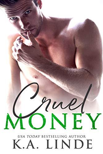 Cruel Money  K.A. Linde