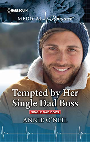 Tempted by Her Single Dad Boss Annie O'Neil