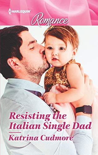 Resisting the Italian Single Dad Katrina Cudmore