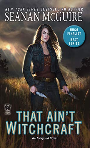 That Ain't Witchcraft (InCryptid Book 8) Seanan McGuire