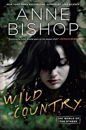 Wild Country (World of the Others, The Book 2) Anne Bishop