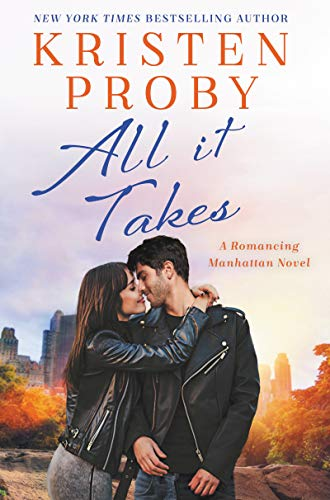 All It Takes: A Romancing Manhattan Novel Kristen Proby