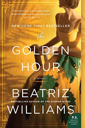The Golden Hour: A Novel  Beatriz Williams
