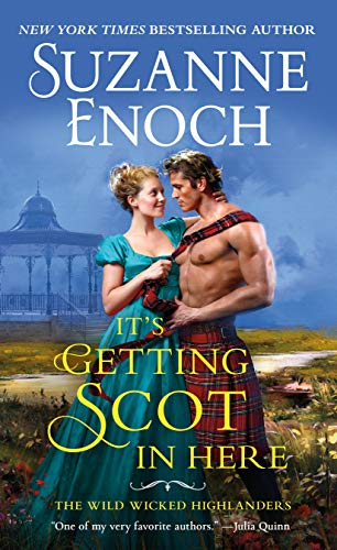 It's Getting Scot in Here (The Wild Wicked Highlanders #1) Suzanne Enoch