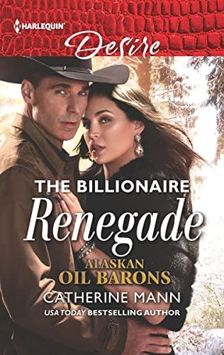 The BIllionaire Renegade Catherine Mann