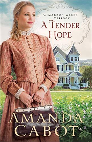 A Tender Hope (Cimarron Creek Trilogy Book #3) Amanda Cabot