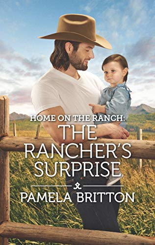 Home on the Ranch: The Rancher's Surprise (Rodeo Legends) Pamela Britton