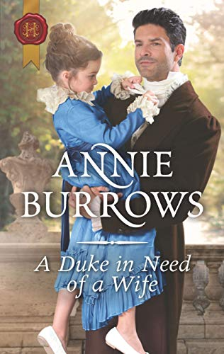 A Duke in Need of a Wife Annie Burrows