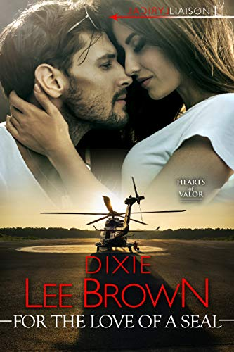 For the Love of a SEAL (Hearts of Valor Book 3)   Dixie Lee Brown