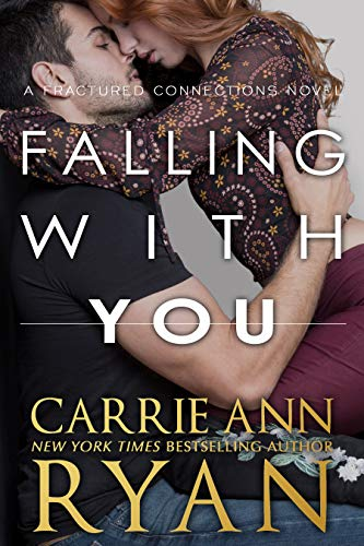 Falling With You (Fractured Connections Book 3) Carrie Ann Ryan