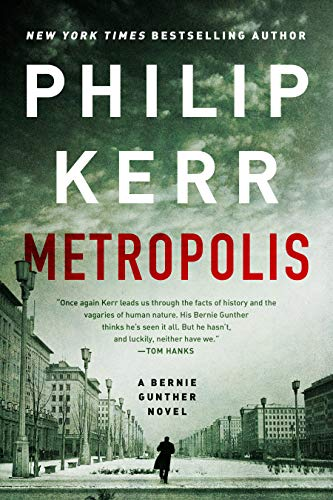 Metropolis (A Bernie Gunther Novel Book 14)   Philip Kerr