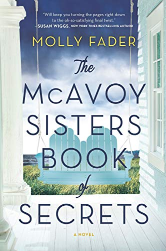 The McAvoy Sisters Book of Secrets: A Novel  Molly Fader