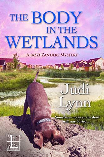 The Body in the Wetlands (A Jazzi Zanders Mystery Book 2)  Judi Lynn