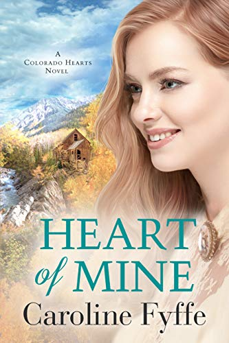 Heart of Mine (Colorado Hearts Book 3) Caroline Fyffe