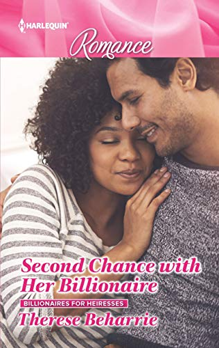 Second Chance with Her Billionaire (Billionaires for Heiresses Book 1) Therese Beharrie