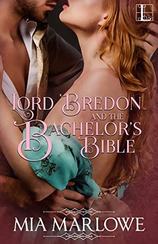 Lord Bredon and the Bachelor's Bible (The House of Lovell Book 2)  Mia Marlowe