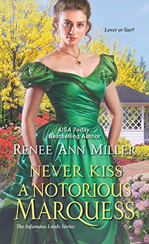 Never Kiss a Notorious Marquess (The Infamous Lords Book 3)  Renee Ann Miller