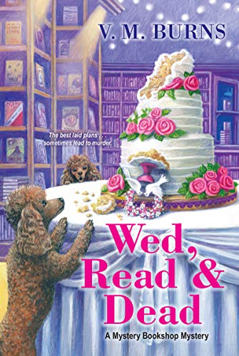 Wed, Read & Dead (Mystery Bookshop Book 4)  V.M. Burns