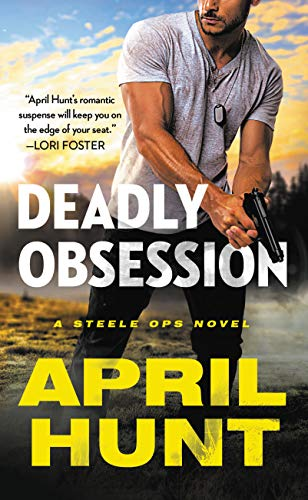 Deadly Obsession (Steele Ops Book 1)  April Hunt