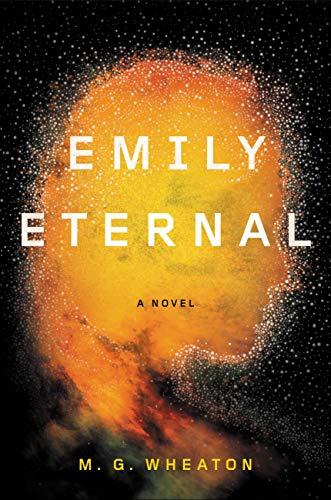Emily Eternal   M. G. Wheaton