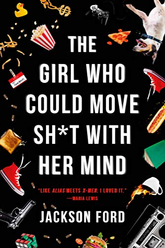 The Girl Who Could Move Sh*t with Her Mind  Jackson Ford
