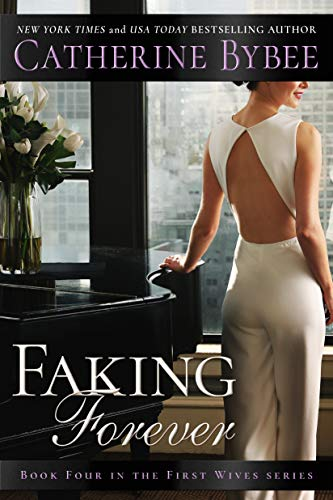 Faking Forever (First Wives Book 4)  Catherine Bybee
