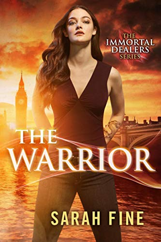 The Warrior (The Immortal Dealers Book 3)  Sarah Fine