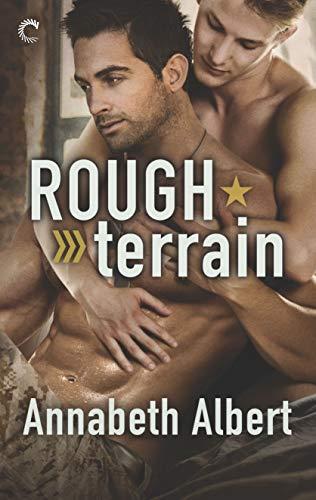 Rough Terrain (Out of Uniform #7) Annabeth Albert