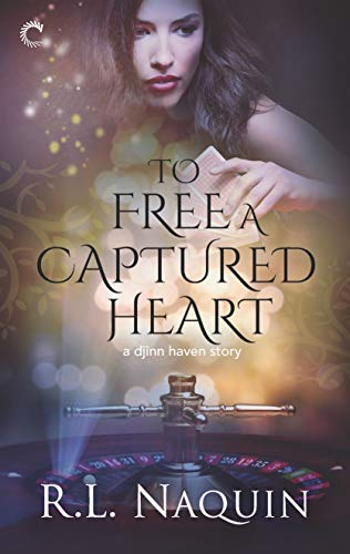 To Free a Captured Heart R.L. Naquin