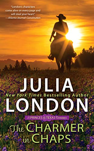 The Charmer in Chaps (The Princes of Texas Book 1)  Julia London