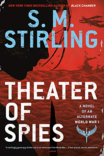 Theater of Spies (A Novel of an Alternate World War Book 2)   S. M. Stirling