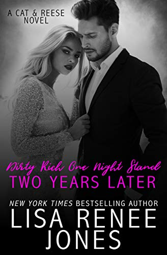 Dirty Rich One Night Stand: Two Years Later Lisa Renee Jones