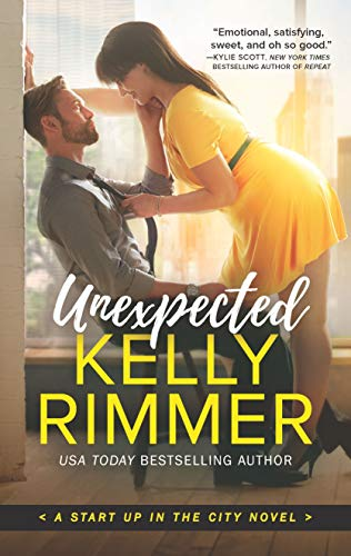 Unexpected (Start Up in the City Book 1) Kelly Rimmer